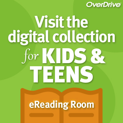 Visit the Digital Collection for Kids and Teens