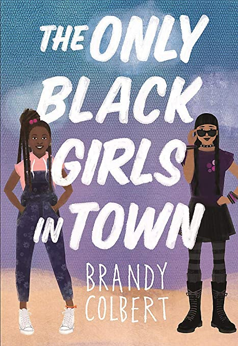 Cover photo for The Only Black Girls in Town by Brandy Colbert