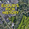 Aerial photo of Euclid captioned Euclid's Rich History